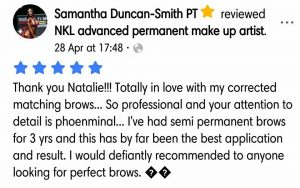 Samantha Duncan-Smith Testimonial for Natalie Janman Permanent Makeup Hampshire